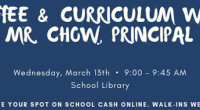 Come talk with Kelly Chow on March 13th, 9:00 – 9:45 in the Library. Discussions will include Reading, Writing, Math. Register online in school cash – no charge. Walk-ins Welcome.
